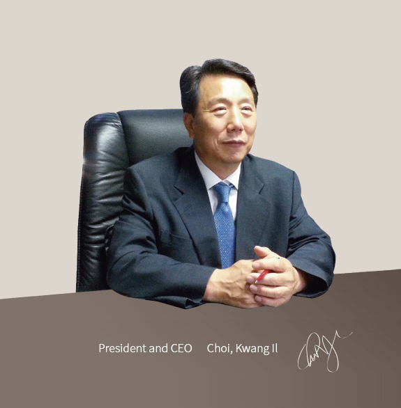 President and CEO  Choi, Kwang Il